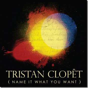 Tristan Clopet - Name It What You Want
