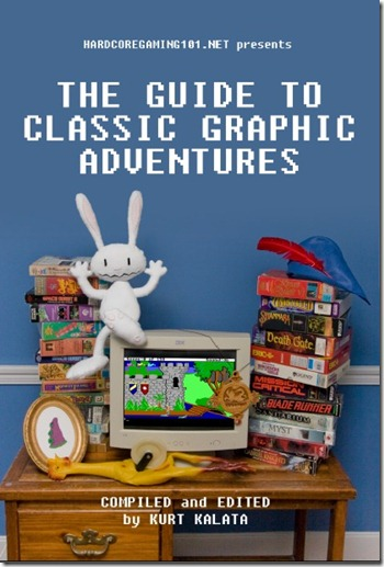 Hardcoregaming101.net Presents The Guide to Classic Graphic Adventures
