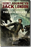 The Secret Journeys of Jack London The Sea Wolves