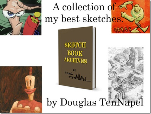 Doug TenNapel Sketchbook Archives
