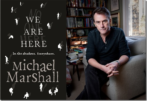 We Are Here by Michael Marshall Interview