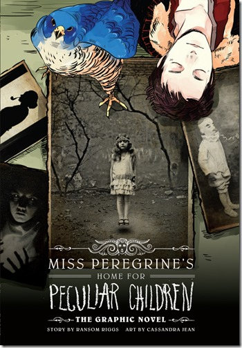 Miss Peregrine's Home For Peculiar Children The Graphic Novel