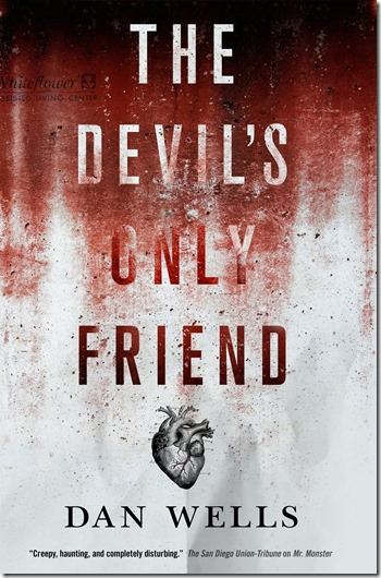 The Devils Only Friend by Dan Wells