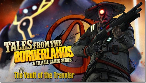 Tales From The Borderlands Episode 5 – The Vault Of The Traveler