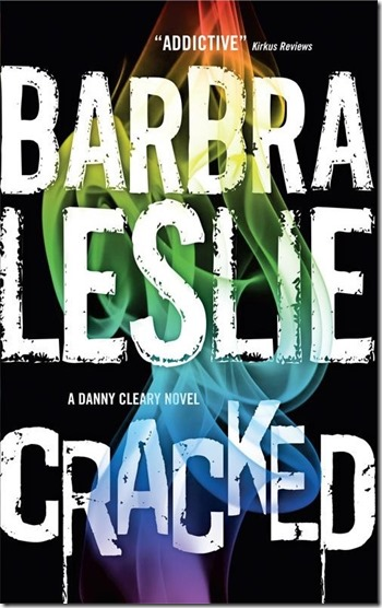 Cracked A Danny Cleary Novel by Barbra Leslie