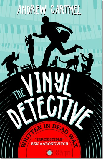 The Vinyl Detective Written In Dead Wax by Andrew Cartmel