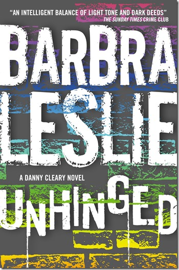 Unhinged A Danny Cleary Novel by Barbra Leslie